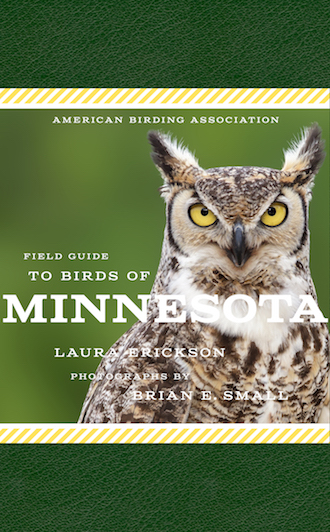 The American Birding Association Field Guide to the Birds of Minnesota, by Laura Erickson.