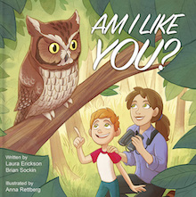 Am I Like You?, by Laura Erickson and Brian Sockin.